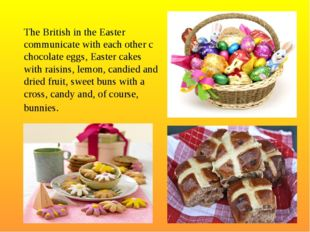 The British in the Easter communicate with each other c chocolate eggs, Easte