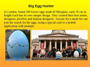 Big Egg Hunter In London, found 200 Easter eggs made ​​of fiberglass, each 7
