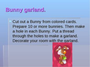 Bunny garland. Cut out a Bunny from colored cards. Prepare 10 or more bunnies