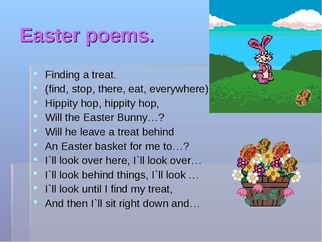 Easter poems. Finding a treat. (find, stop, there, eat, everywhere) Hippity h...