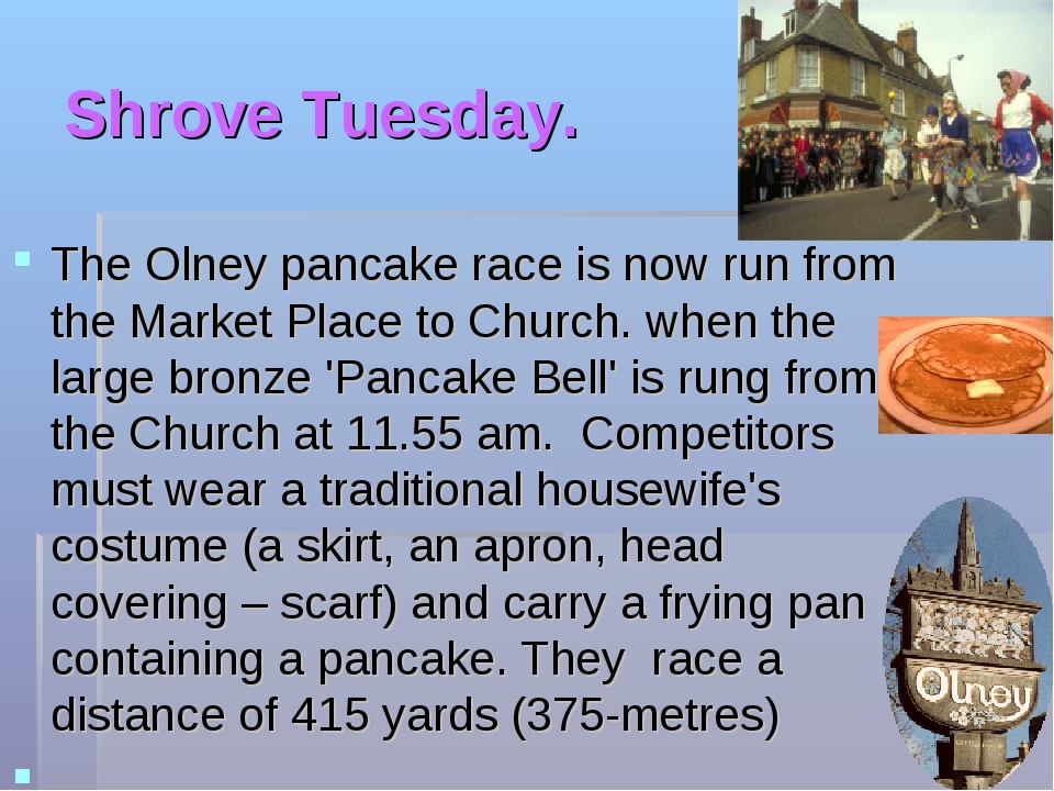 Shrove Tuesday. The Olney pancake race is now run from the Market Place to Ch...