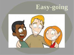 Easy-going