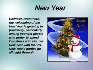 New Year However, even there, the welcoming of the New Year is growing in po
