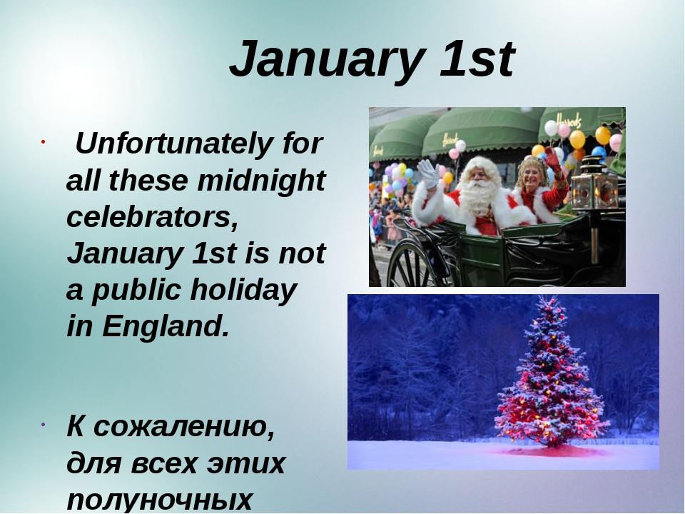 January 1st Unfortunately for all these midnight celebrators, January 1st is...