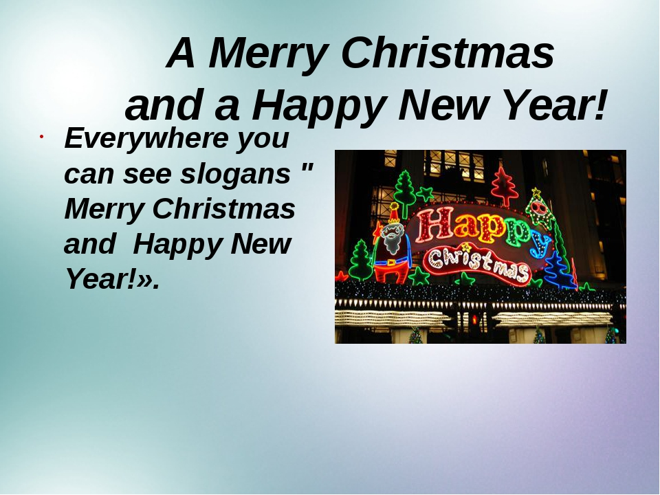 """A Merry Christmas and a Happy New Year! Everywhere you can see slogans """" Mer..."""
