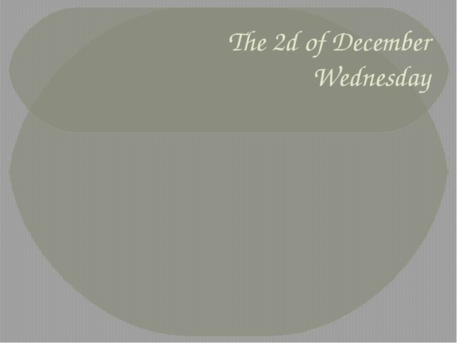 The 2d of December Wednesday
