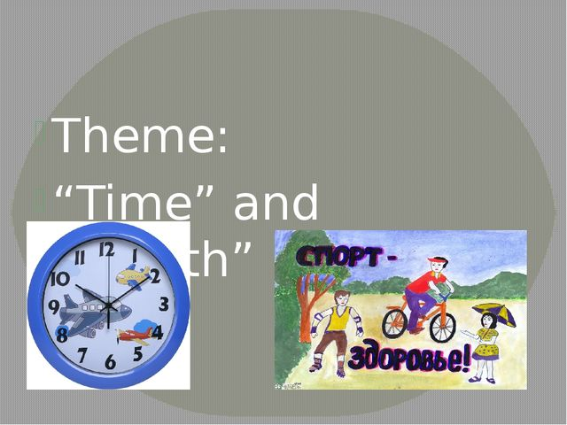 "Theme: ""Time"" and ""Health"""