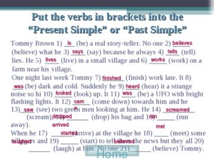 "Put the verbs in brackets into the ""Present Simple"" or ""Past Simple"" Tommy Br"