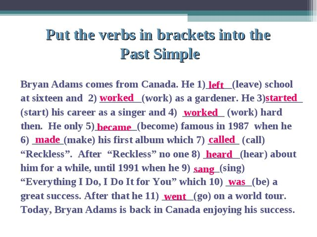 Bryan Adams comes from Canada. He 1)_____(leave) school at sixteen and 2) __...