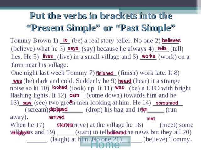 "Put the verbs in brackets into the ""Present Simple"" or ""Past Simple"" Tommy Br..."