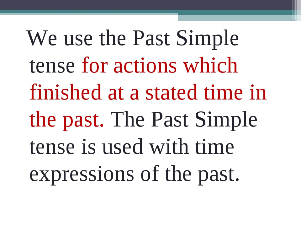 We use the Past Simple tense for actions which finished at a stated time in...