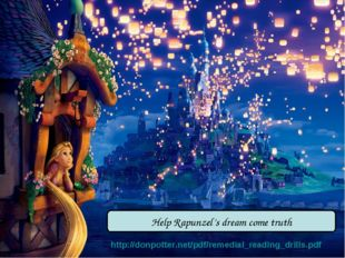 Help Rapunzel's dream come truth http://donpotter.net/pdf/remedial_reading_dr