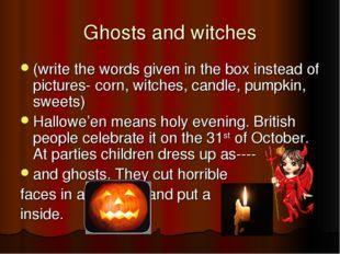 Ghosts and witches (write the words given in the box instead of pictures- cor