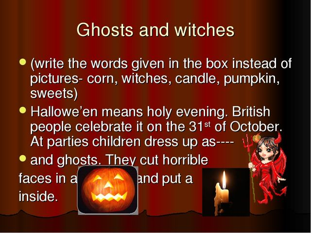 Ghosts and witches (write the words given in the box instead of pictures- cor...