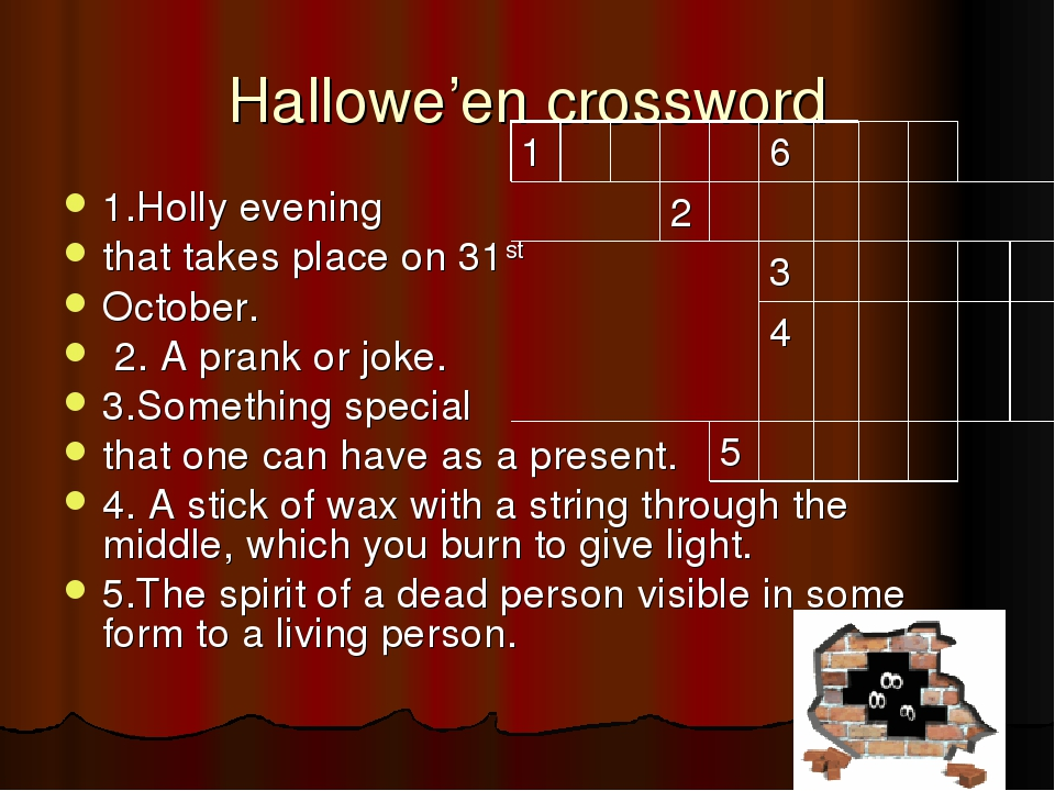 Hallowe'en crossword 1.Holly evening that takes place on 31st October. 2. A p...