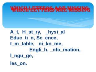 A_t, H_st_ry, _hysi_al Educ_ti_n, Sc_ence, t_m_table, ni_kn_me, Engli_h, _nfo