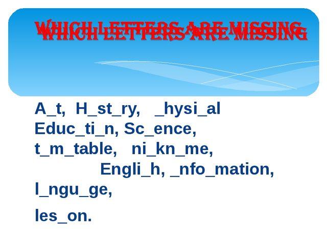 A_t, H_st_ry, _hysi_al Educ_ti_n, Sc_ence, t_m_table, ni_kn_me, Engli_h, _nfo...