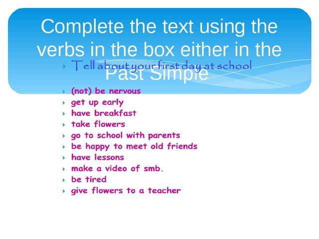 Complete the text using the verbs in the box either in the Past Simple