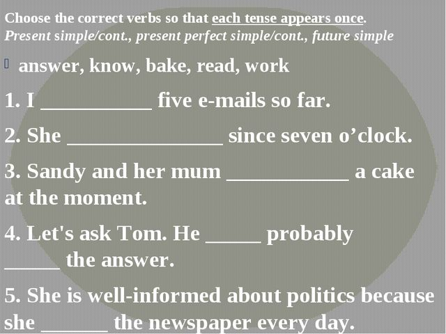 Choose the correct verbs so that each tense appears once. Present simple/cont...