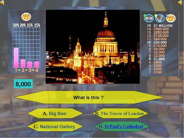 What is this ? A. Big Ben B. The Tower of London C. National Gallery D. St Pa...