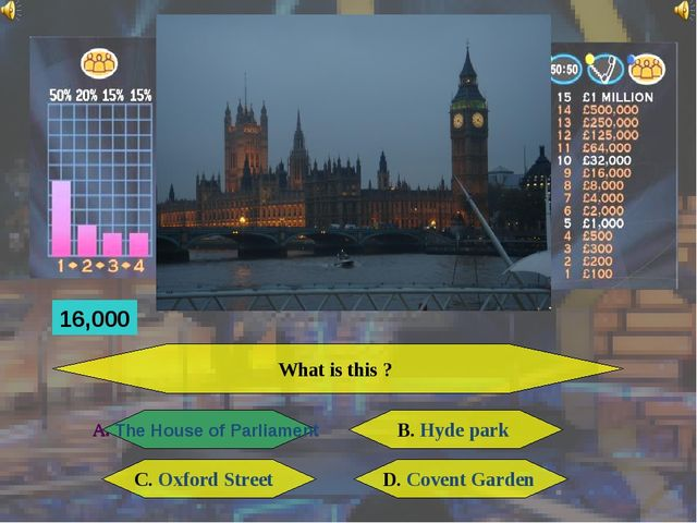 What is this ? A. The House of Parliament B. Hyde park C. Oxford Street D. Co...