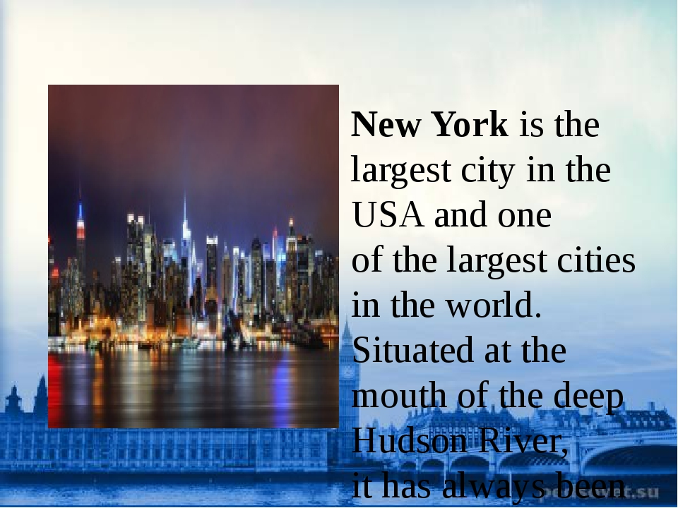 New York isthe largest city inthe USA and one ofthe largest cities inthe...