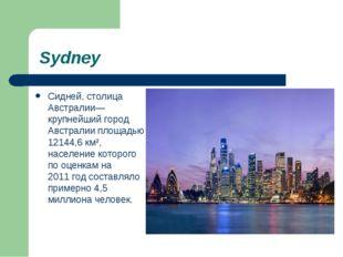 Sydney Сидней, столица Австралии— крупнейший город Австралии площадью 12144,