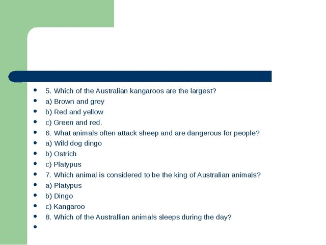 5. Which of the Australian kangaroos are the largest? a) Brown and grey b) Re...