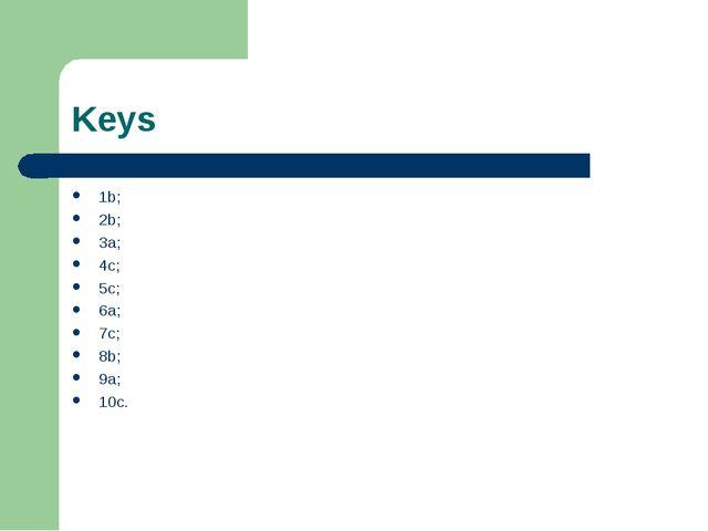 Keys 1b; 2b; 3a; 4c; 5c; 6a; 7c; 8b; 9a; 10c.