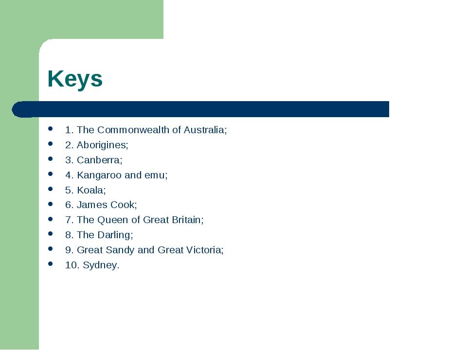 Keys 1. The Commonwealth of Australia; 2. Aborigines; 3. Canberra; 4. Kangaro...