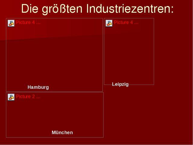 Die größten Industriezentren: Hamburg Leipzig München