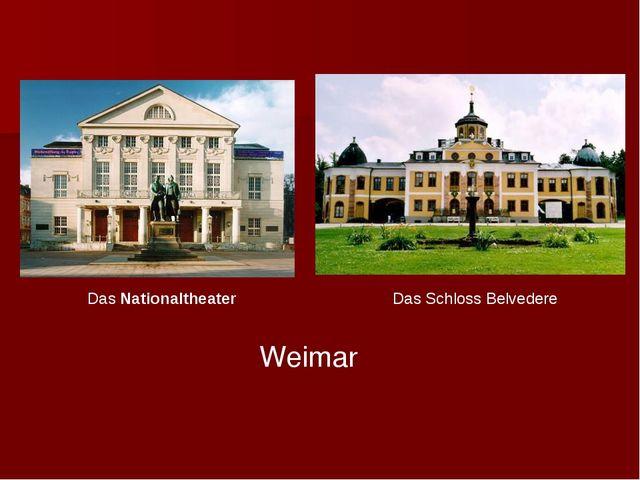 Weimar DasNationaltheater Das Schloss Belvedere
