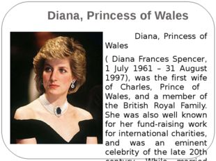 Diana, Princess of Wales Diana, Princess of Wales ( Diana Frances Spencer, 1