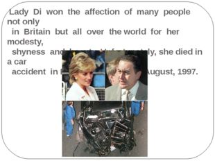 Lady Di won the affection of many people not only in Britain but all over th