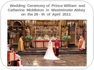 Wedding Ceremony of Prince William and Catherine Middleton in Westminster Ab