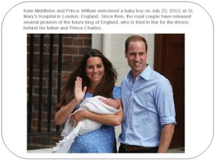 Kate Middleton and Prince William welcomed a baby boy on July 22, 2013, at St