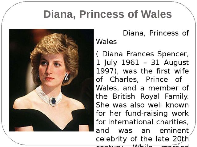 Diana, Princess of Wales Diana, Princess of Wales ( Diana Frances Spencer, 1...