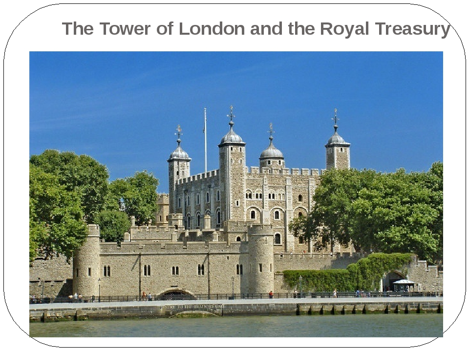 The Tower of London and the Royal Treasury