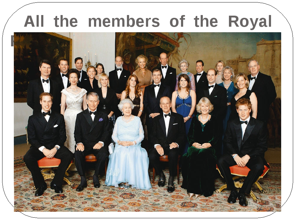 All the members of the Royal Family