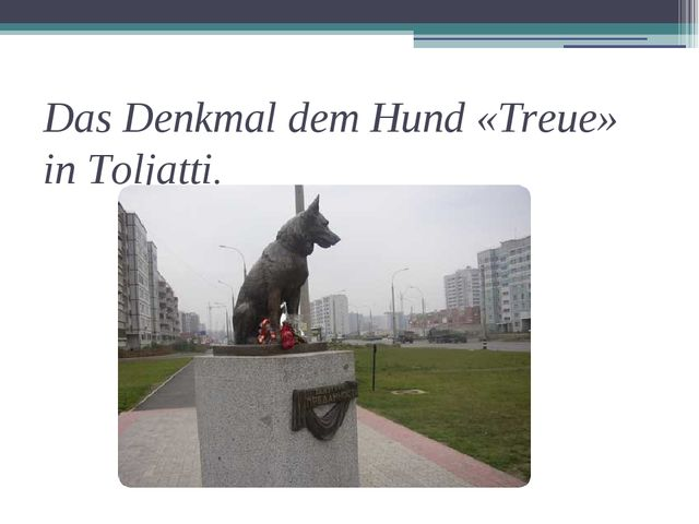 Das Denkmal dem Hund «Treue» in Toljatti.