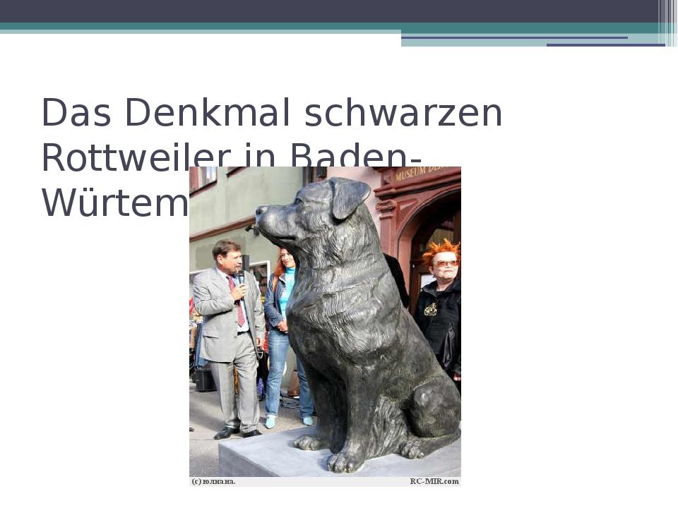 Das Denkmal schwarzen Rottweiler in Baden-Würtemberg.