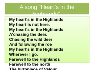 """A song """"Heart's in the Highlands"""". My heart's in the Highlands My heart is no"""