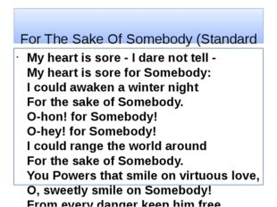 For The Sake Of Somebody (Standard English Translation) My heart is sore - I
