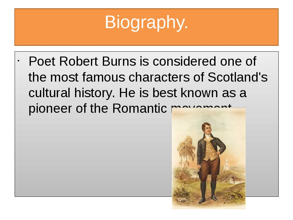 Biography. Poet Robert Burns is considered one of the most famous characters...