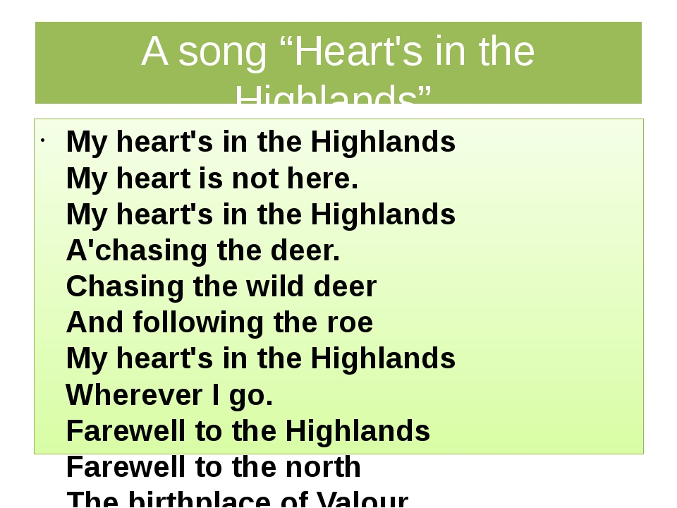 """A song """"Heart's in the Highlands"""". My heart's in the Highlands My heart is no..."""