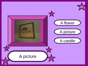 A picture A candle A flower A picture GO