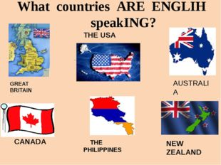What countries ARE ENGLIH speakING? NEW ZEALAND AUSTRALIA CANADA GREAT BRITAI