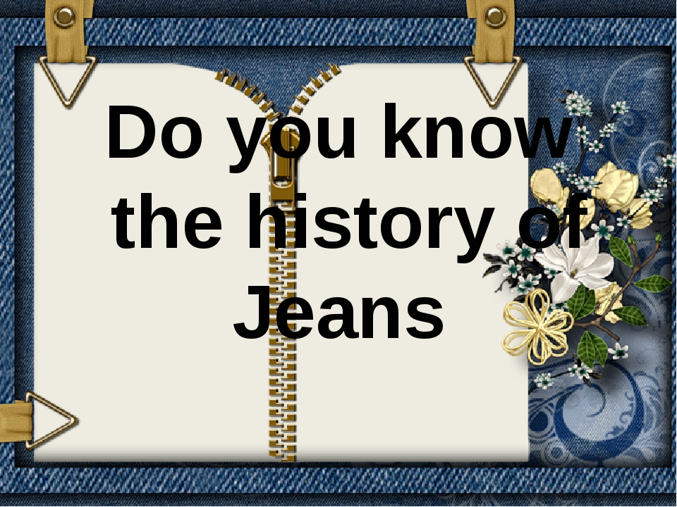 Do you know the history of Jeans