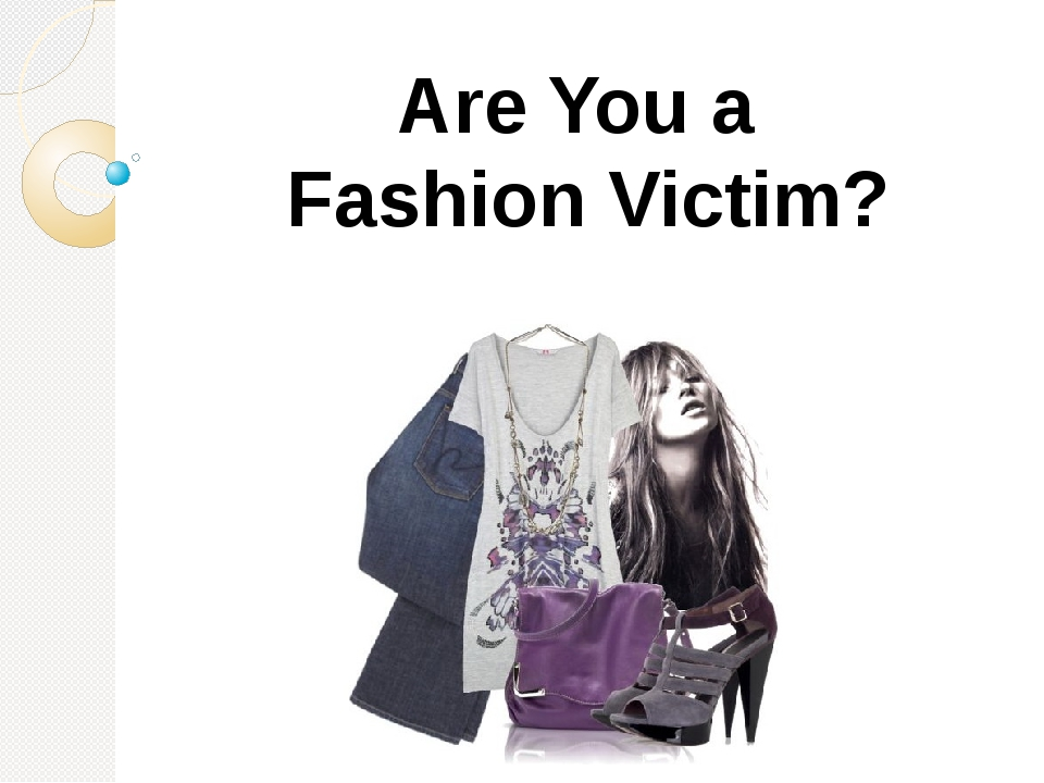 Are You a Fashion Victim?