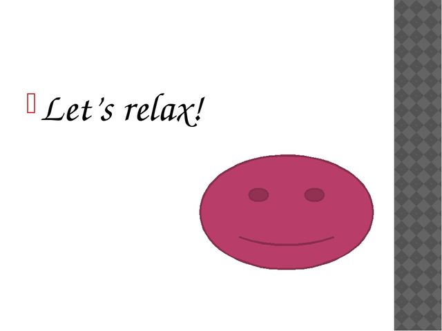 Let's relax!